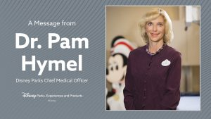A message from Dr. Pam Hymel, Disney Parks Chief Medical Officer